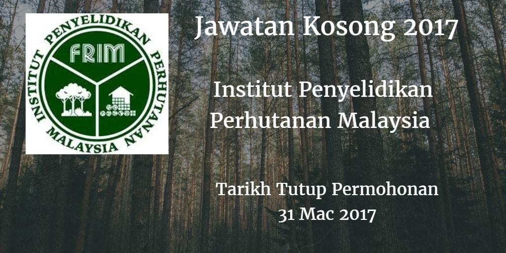 Jawatan Kosong FRIM 31 Mac 2017