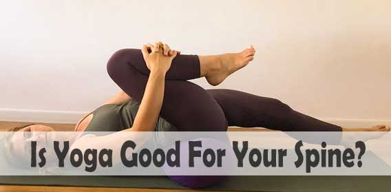 Is Yoga Good For Your Spine? Explaination