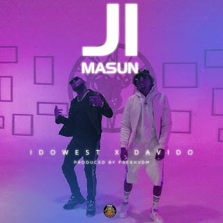 LYRICS: IDOWEST – JI MASUN FT DAVIDO