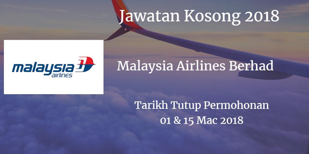 Jawatan Kosong Malaysia Airlines Berhad 01 & 15 Mac 2018