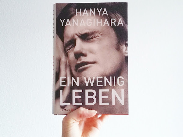"[Rezension] ""Ein wenig Leben"" - Hanya Yanagihara"