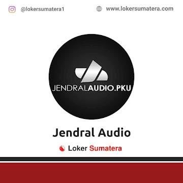 Lowongan Kerja Pekanbaru: Jendral Audio Juni 2021