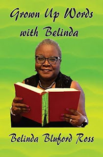Grown Up Words with Belinda - a touching/emotional guide for day to day living by Belinda Bluford Ross