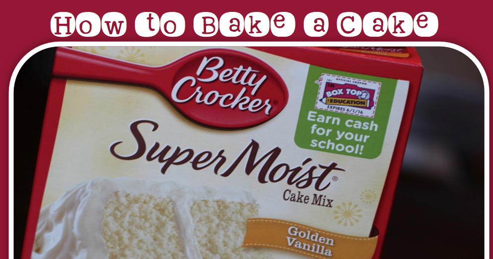Step By Step Instruction On How To Bake A Cake