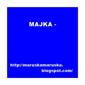 MAJKA -