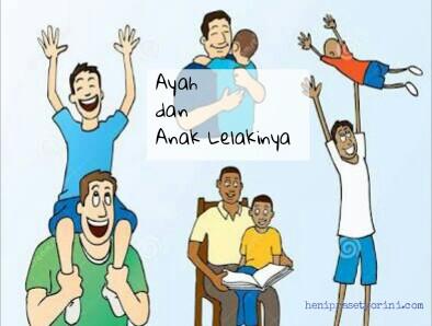 Loveable Banget ! Lakukan Konsep dan Cara Ini Untuk  Meningkatkan Kualitas Hubungan Antara Ayah dan Anak Lelakinya