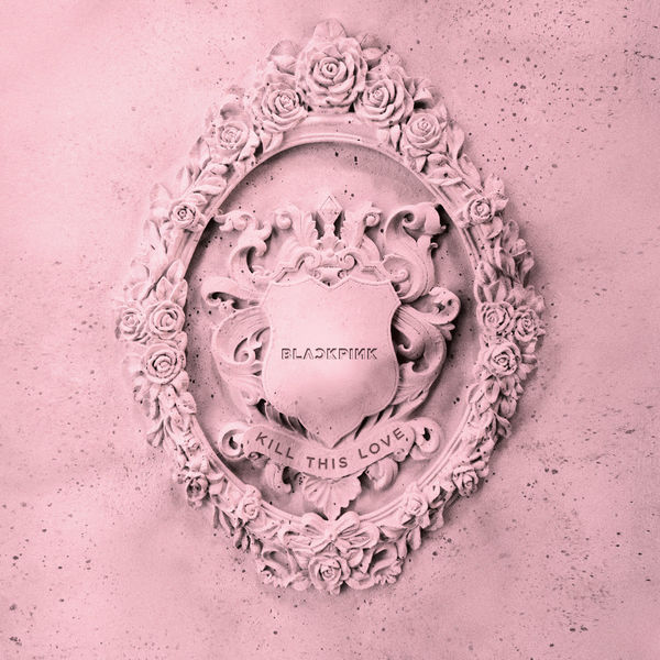BLACKPINK - KILL THIS LOVE - EP Cover