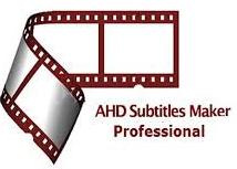 AHD Subtitle Maker Pro 5.20.512 Full Version 2018