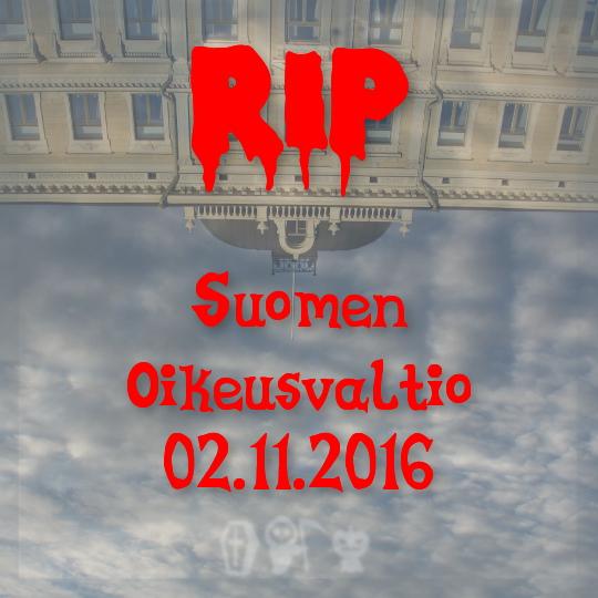 Kuva: RIP Suomen oikeusvaltio - korkein epäoikeus
