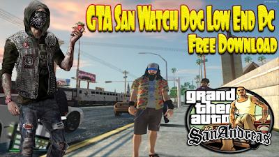 GTA San Watch Dog Low End Pc Full Game Setup Free Download