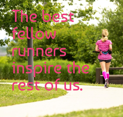 The best fellow runners inspire the rest of us