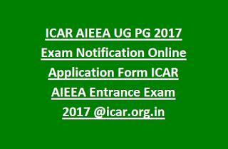 ICAR AIEEA UG PG 2017 Exam Notification Online Application Form ICAR AIEEA Entrance Exam 2017