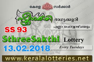 Kerala Lottery Results  13-Feb-2018 Sthree Sakthi SS-93 www.keralalotteries.net