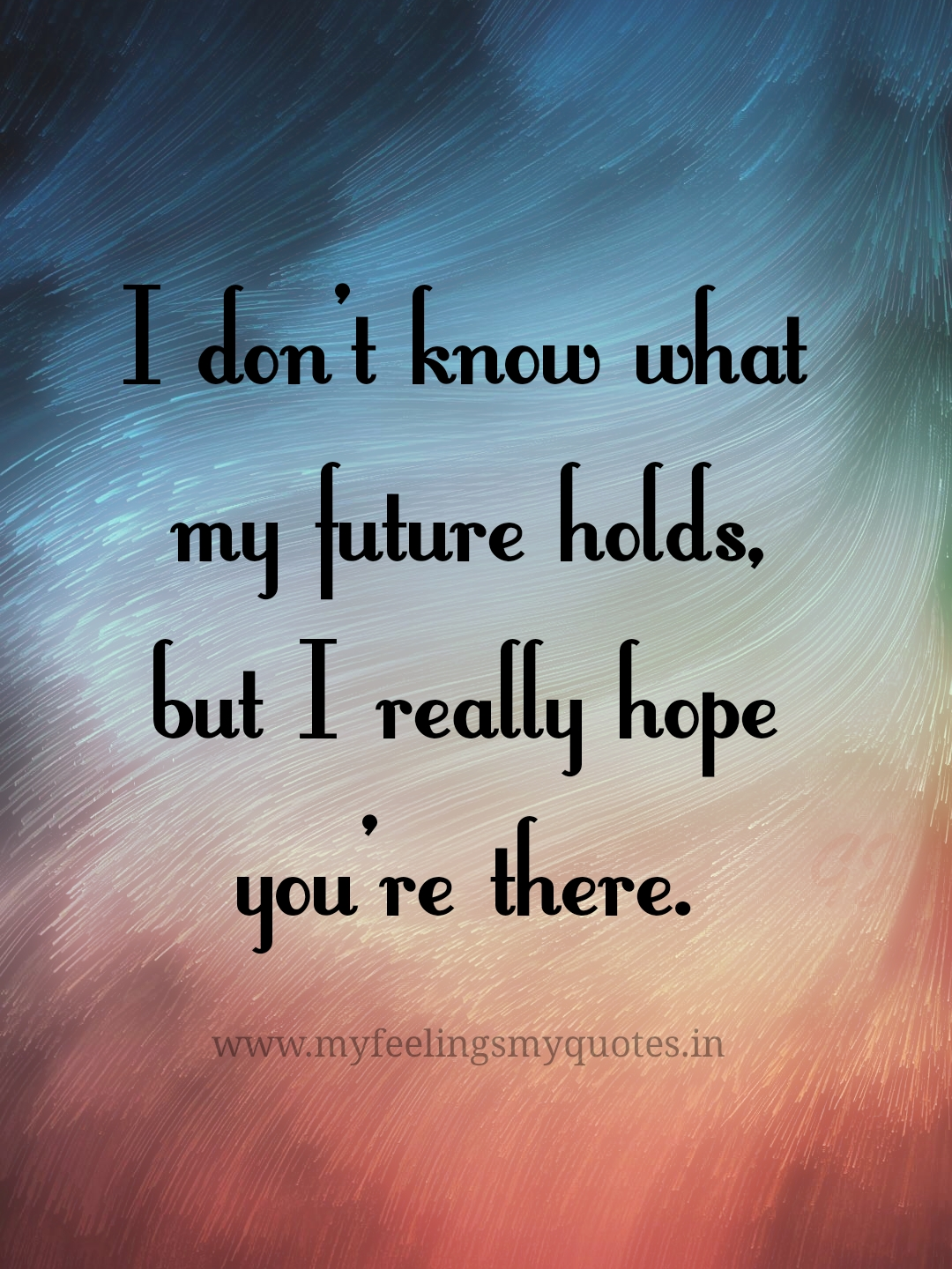 What my future holds | My Feelings My Quotes