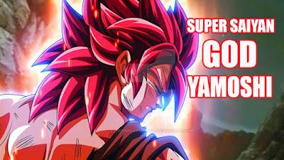 cerita tentang Super Saiyan God Yamoshi