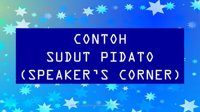 Contoh Sudut Pidato (Speaker's Corner)