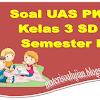 Soal UAS PKn Kelas 3 SD Semester 1 Lengkap Dengan Kunci Jawaban