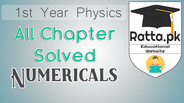1st Year Physics Solved Numericals All Chapters