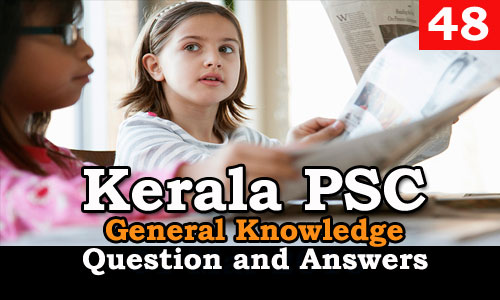 Kerala PSC General Knowledge Question and Answers - 48