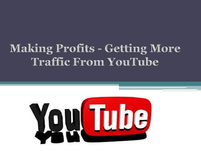 Making Profits - Getting More Traffic From YouTube