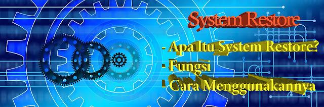 Apa Itu System Restore, Fungsi Serta Cara Menggunakannya