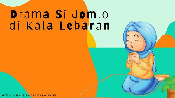 Drama Jomlo di Kala Lebaran