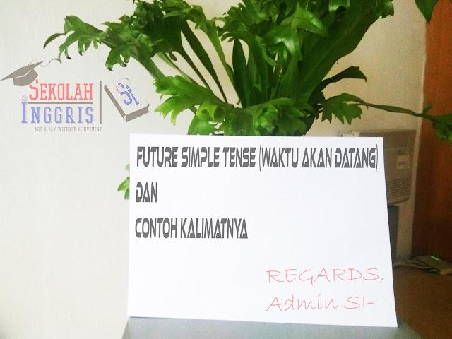 Future Simple Tense (Waktu akan Datang) dan Contoh Kalimatnya