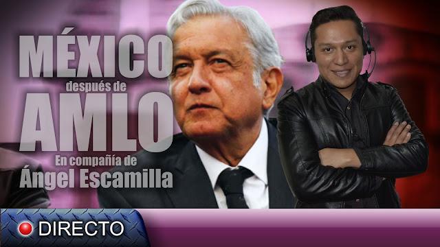 México después de AMLO, en compañía de Ángel Escamilla