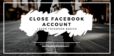 How to Close Facebook Account | Close Facebook Account Permanently