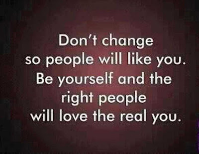 Famous Quotes About Life Changes: don't change so people will like you