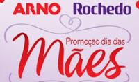 Participar Promoção dia das mães 2016 Arno e Rochedo