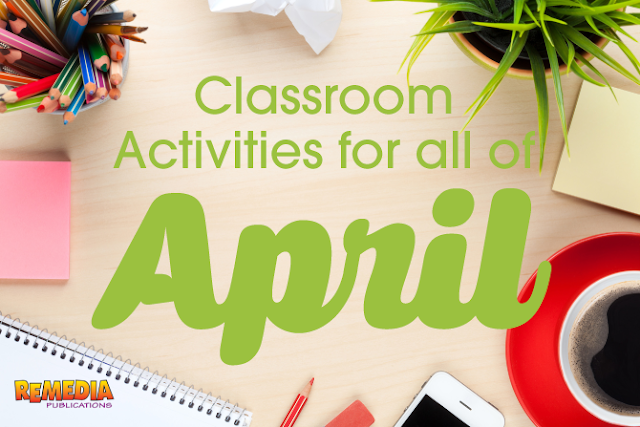 Classroom Activities for all of April | Remedia Publications