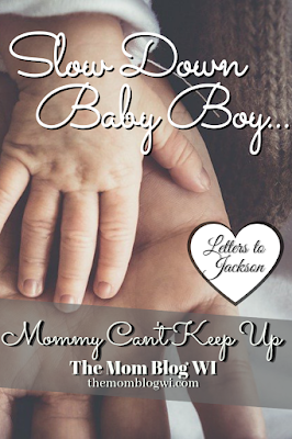 Letters To Our Little Ones | Slow Down Baby Boy | Mommy Can't Keep Up | The Mom Blog WI | Writing heartfelt letters to our babies as they grow #Toddler #Parenting #TheMomBlogWI #Blogging #MomLife #MindfulParenting #Independence #Encouragement