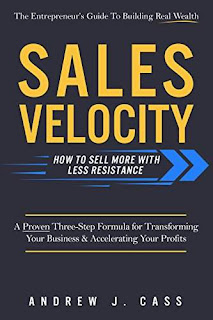 Sales Velocity: How To Sell More With Less Resistance - Andrew Cass