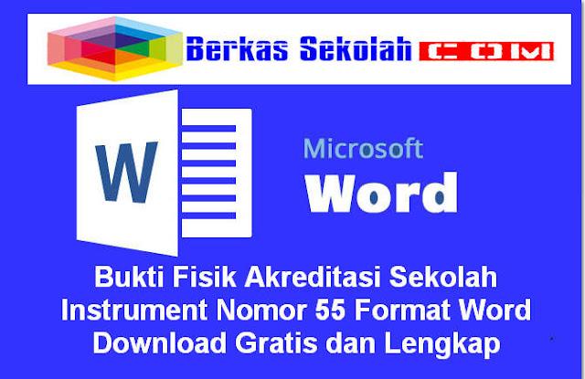 Download Bukti Fisik Akreditasi Sekolah Instrument Nomor 55 Format Word Download Gratis dan Lengkap