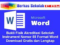 Bukti Fisik Akreditasi Sekolah Instrument Nomor 55 Format Word Download Gratis dan Lengkap