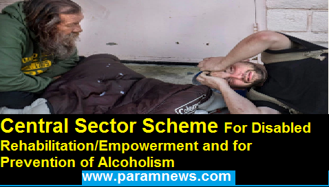 schemes-for-disabled-rehabilitation-empowerment-alcoholism-paramnews