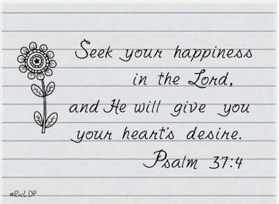 Seek your happiness in the Lord,