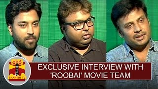 Exclusive Interview with 'Roobai' Movie Team | Thanthi Tv