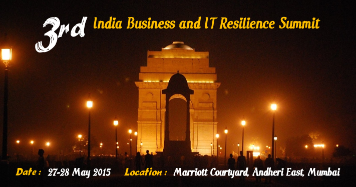 3rd India Business & IT Resilience Summit @Mumbai on 27th & 28th May 2015