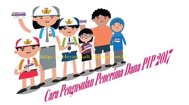 http://ayeleymakali.blogspot.co.id/2017/03/cara-pengusulan-penerima-dana-pip-2017.html
