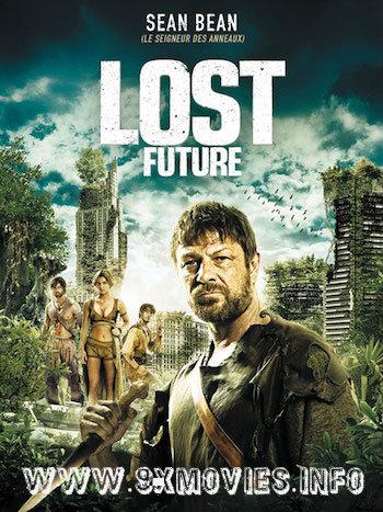 The Lost Future 2010 Dual Audio Hindi Bluray Movie Download