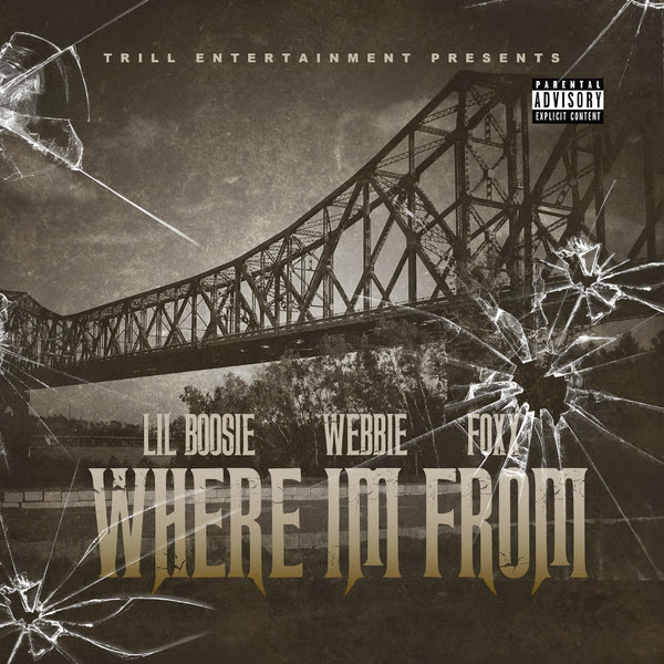 Lil Boosie, Webbie & FOXX - Where Im From - Single  Cover