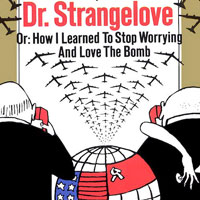 Worst To Best: Stanley Kubrick: 03. Dr. Strangelove or: How I Learned to Stop Worrying and Love the Bomb