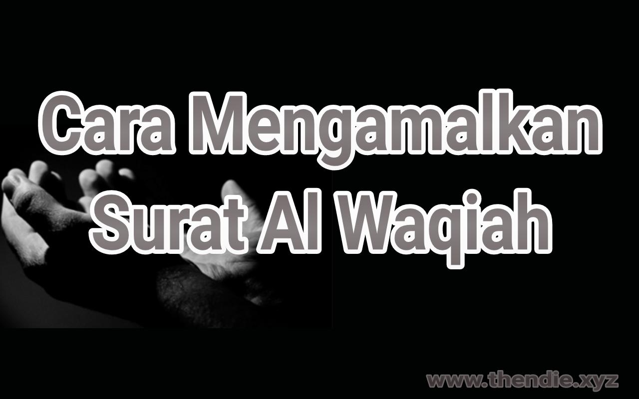 Cara Mengamalkan Surat Al Waqiah Thendiexyz