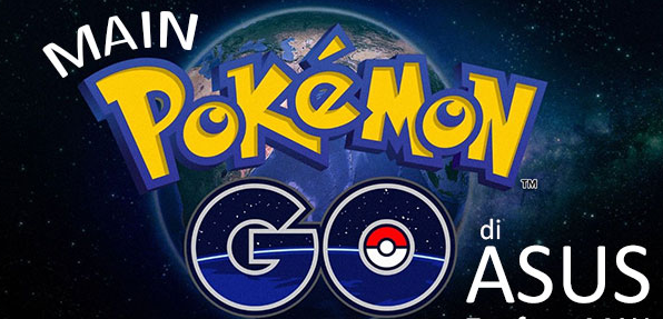 Download & Cara Main Pokemon GO di Asus Intel x86