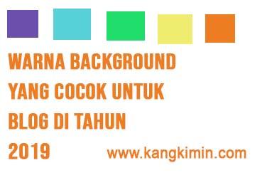 Warna Background yang Cocok Untuk Blog di Tahun 2019