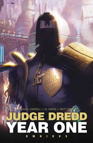 Judge Dredd: Year One Omnibus by Matthew Smith, Michael Carroll and Al Ewing