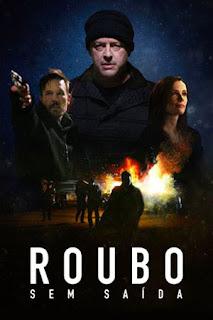 Roubo Sem Saída - HDRip Dublado