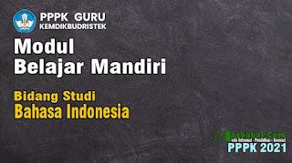 modul belajar mandiri Bahasa Indonesia modul belajar mandiri pppk semua pelajaran modul belajar mandiri p3k 2021 modul belajar mandiri pppk pkwu